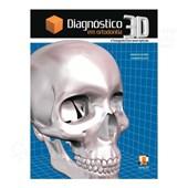 Diagnostico 3d Em Ortodontia - A Tomografia Cone-Beam Aplicada